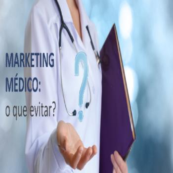 o-que-evitar-na-estrategia-de-marketing-medico (1)