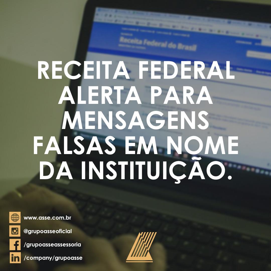 Receita Federal alerta para mensagens falsas em nome da instituição.
