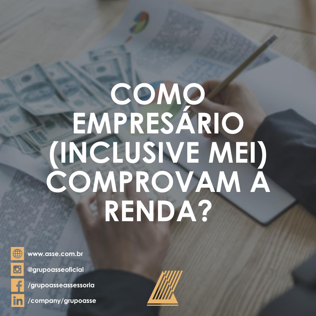 Como empresário (inclusive MEI) comprovam a renda?