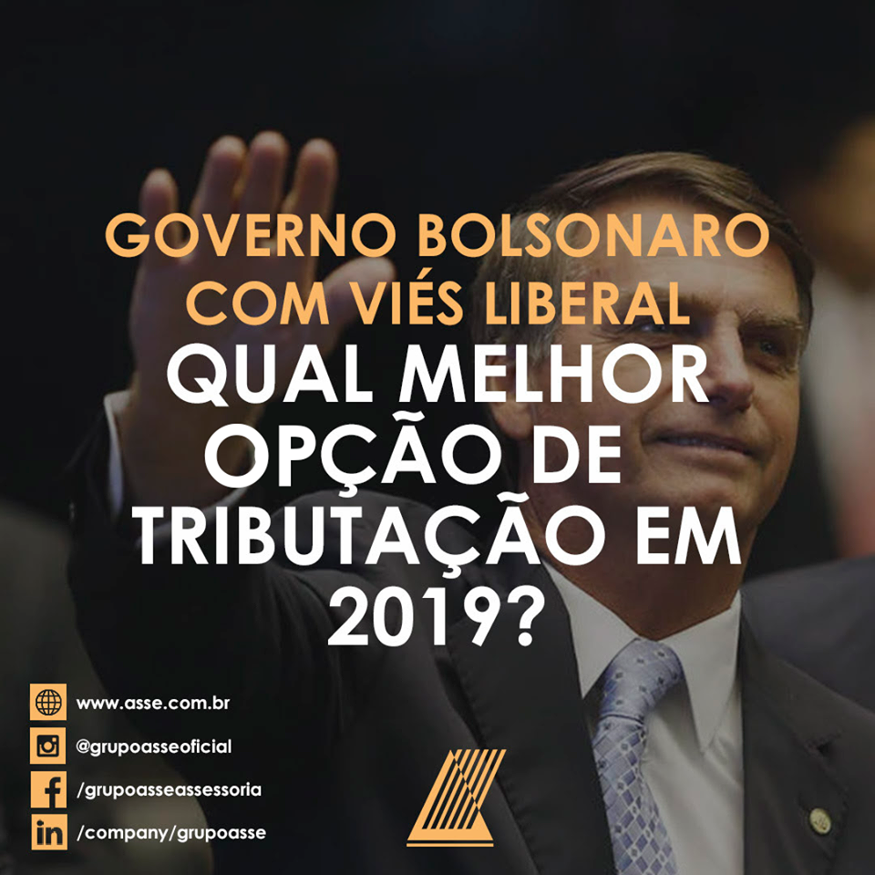 Governo Bolsonaro com viés liberal qual melhor opção de tributação em 2019?