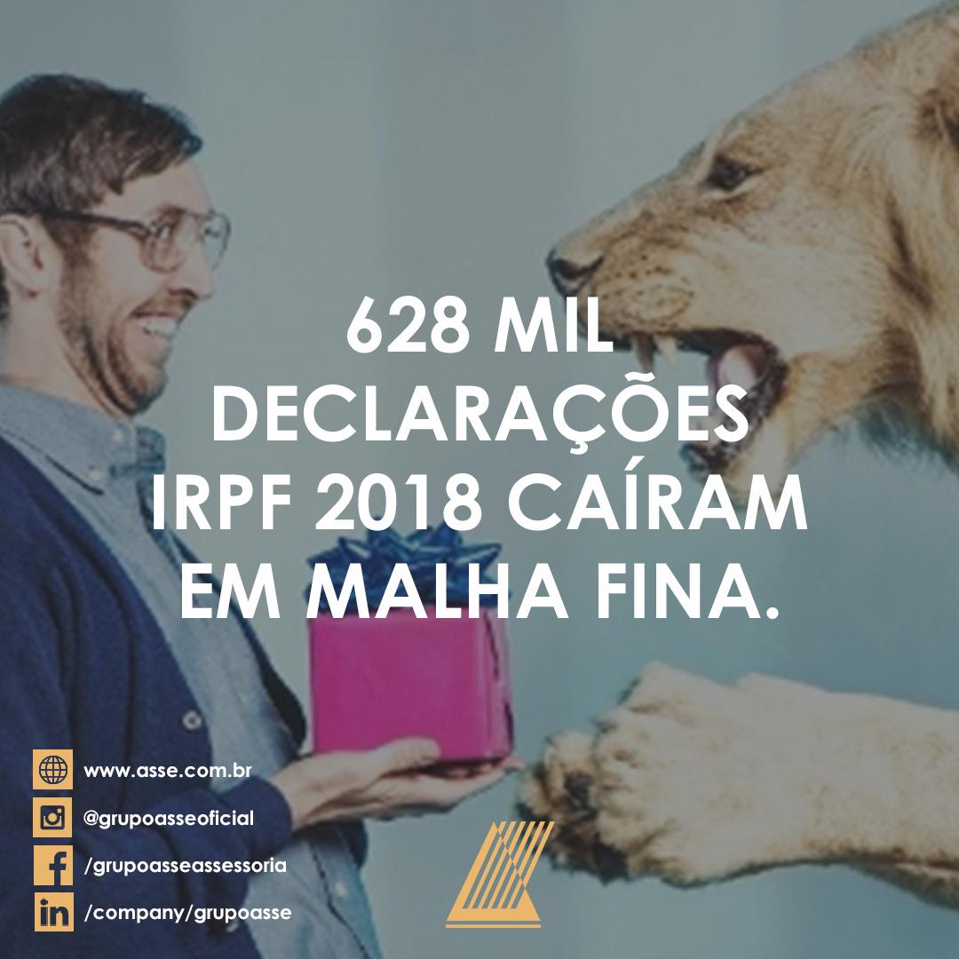 628 MIL DECLARAÇÕES IRPF 2018 CAÍRAM EM MALHA FINA.