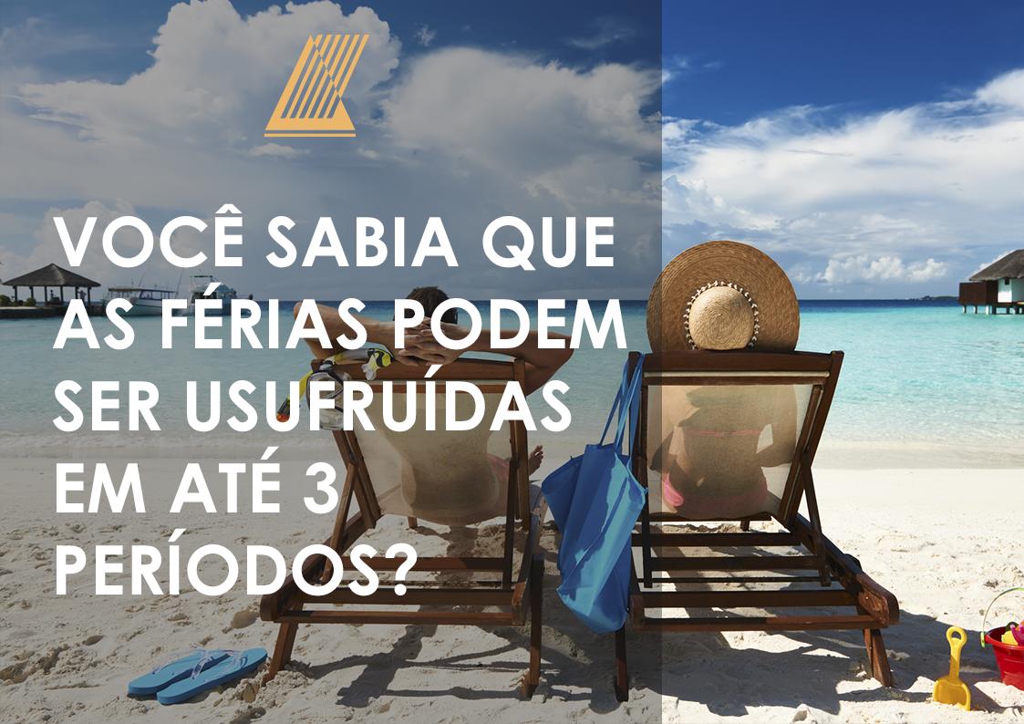 Você sabia que as férias podem ser usufruídas em até 3 períodos?
