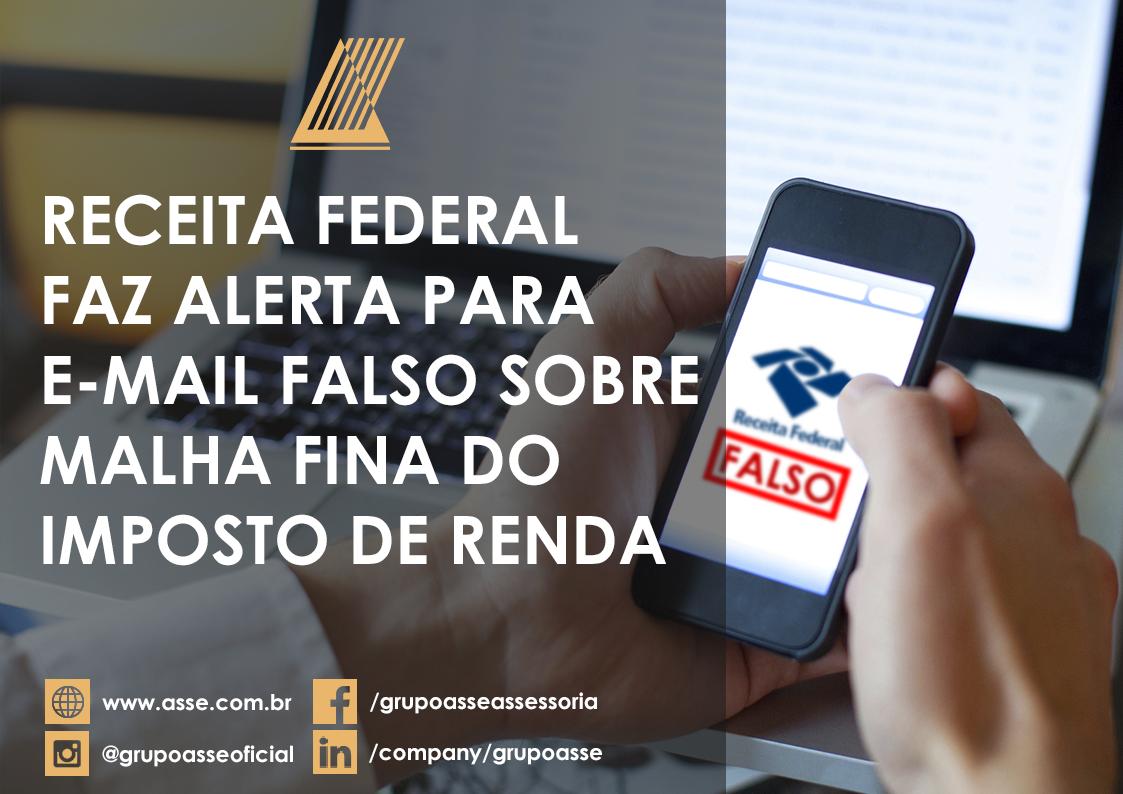 Receita Federal faz alerta para e-mail falso sobre malha fina do Imposto de Renda