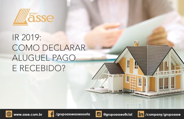IR 2019: como declarar aluguel pago e recebido?