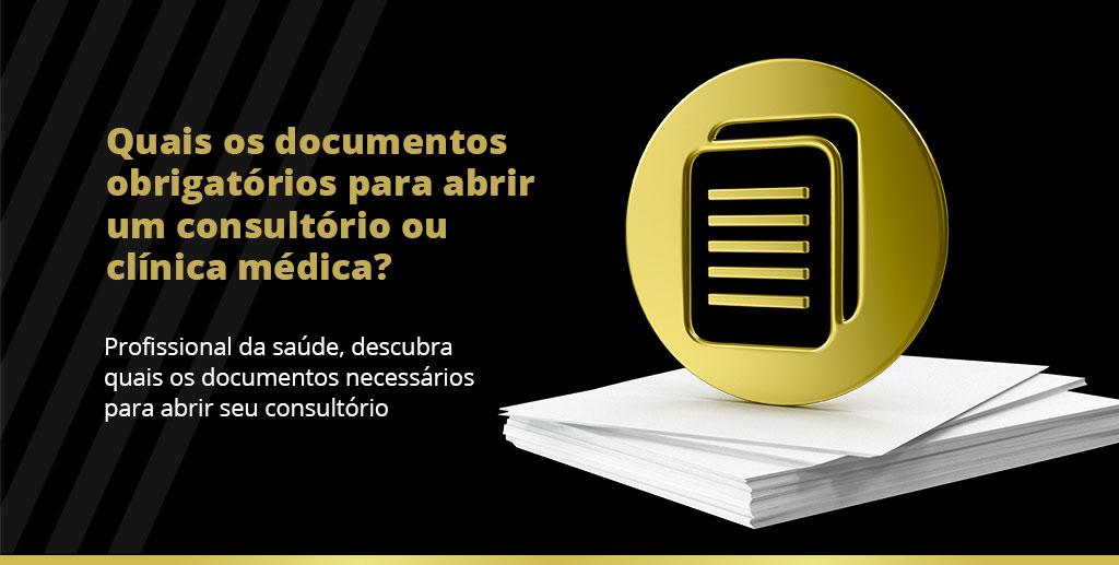 Documentos obrigatórios para abrir um consultório ou clínica médica